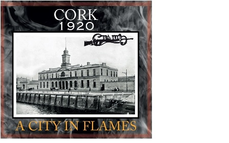 Cork-1920-A-City-in-Flames Web Small